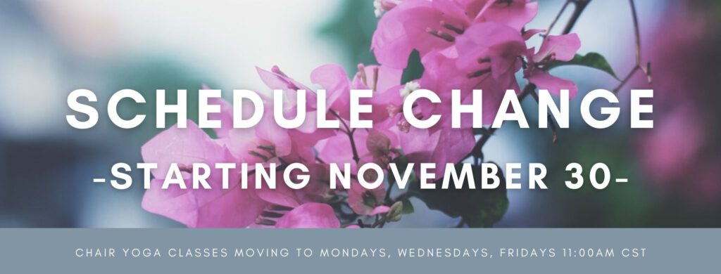 Chair Yoga Schedule Change